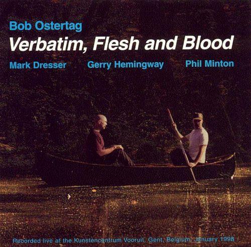 Photo of BOB OSTERTAG – VERBATIM, FLESH and BLOOD