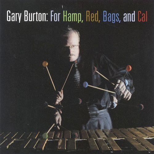 Photo of GARY BURTON – FOR HAMP, RED, BAGS, AND CAL