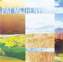 Photo of PAT METHENY GROUP – SPEAKING OF NOW