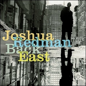 Photo of Joshua Redman – Back East