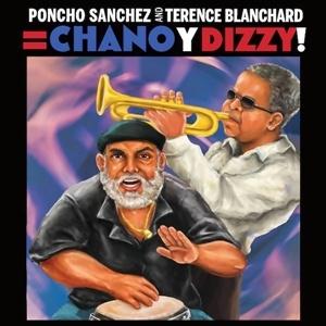 Photo of Poncho Sanchez & Terence Blanchard – Chano y Dizzy!