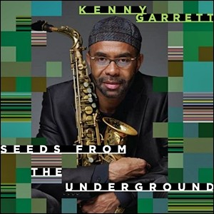 Photo of Kenny Garrett – Seeds From the Underground