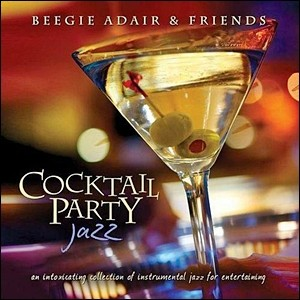 Beegie Adair and Friends - Cocktail Party Jazz