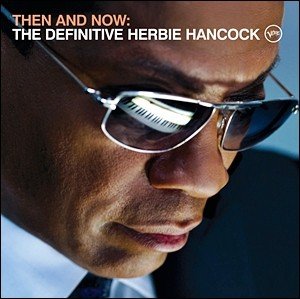 Herbie Hancock - Then and Now: The Definitive Herbie Hancock