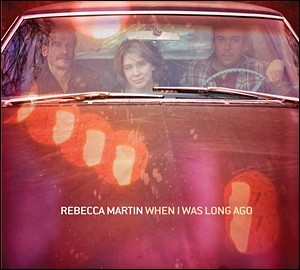 Photo of Rebecca Martin – When I Was Long Ago