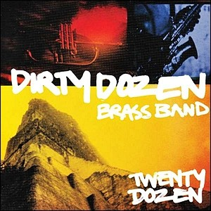 The Dirty Dozen Brass Band - Twenty Dozen