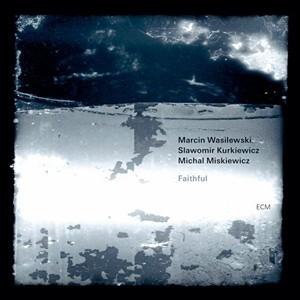 Photo of Marcin Wasilewski Trio – Faithful