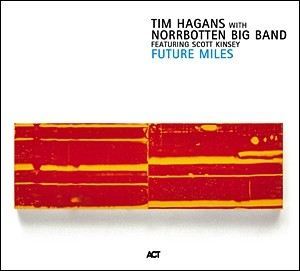Tim Hagans with Norrbotten Big Band - Future Miles