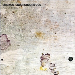Photo of Chicago Underground Duo – Age of Energy