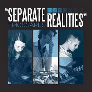 Photo of Trioscapes – Separate Realities