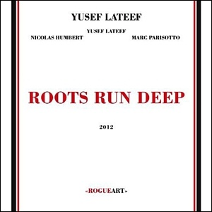 Photo of Yusef Lateef – Roots Run Deep