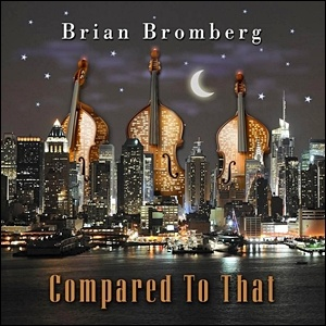 Photo of Brian Bromberg – Compared to That