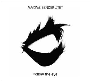 Photo of Maxime Bender 4tet – Follow the Eye