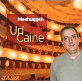 Photo of Uri Caine – Meshuggeh