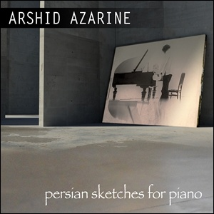 Photo of Arshid Azarine – Persian Sketches for Piano