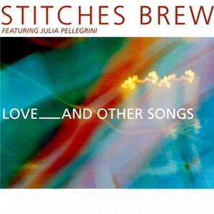 Photo of Stitches Brew (feat. Julia Pellegrini) – Love_and Other Songs