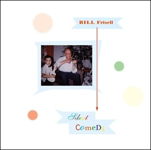Photo of Bill Frisell – Silent Comedy