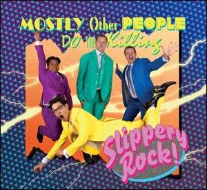 Photo of Mostly Other People Do the Killing – Slippery Rock