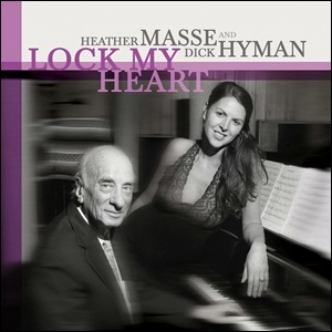 Photo of Dick Hyman and Heather Masse – Lock My Heart