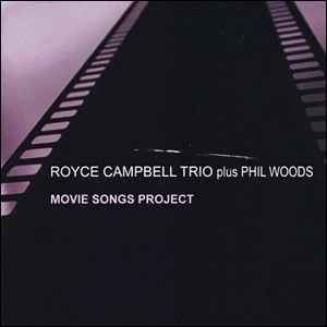 Photo of Royce Campbell Trio plus Phil Woods – Movie Songs Project
