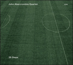 Photo of John Abercrombie Quartet – 39 Steps