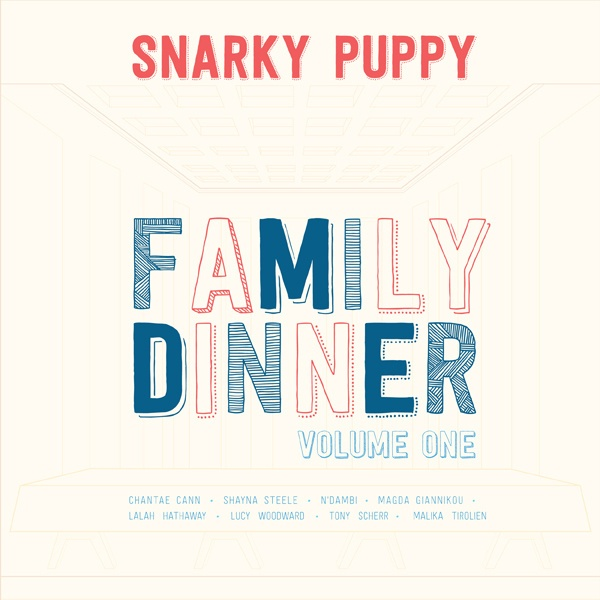 Photo of Snarky Puppy – Family Dinner, Volume 1