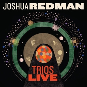 Photo of Joshua Redman – Trios Live
