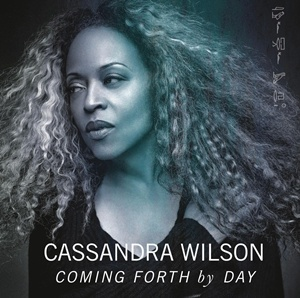 Photo of Cassandra Wilson – Coming Forth by Day