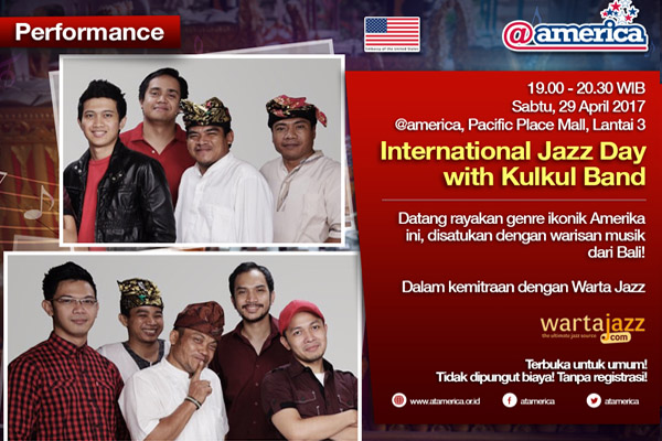 Photo of Perayaan International Jazz Day 2017 di @america dimeriahkan oleh Band Kulkul